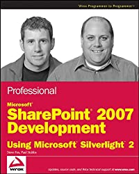 Professional Microsoft Sharepoint 2007 Development Using Microsoft Silverlight 2 (Wrox Professional Guides)