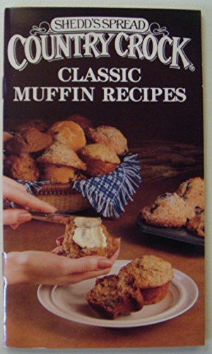 (Shedd's Spread Country Crock Classic Muffin Recipes)