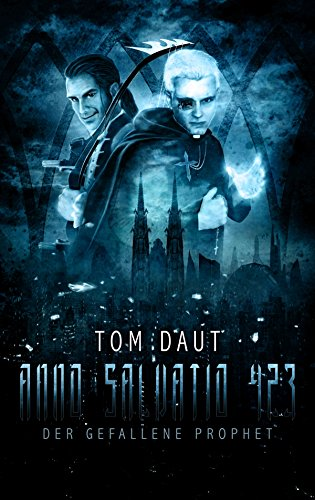 ANNO SALVATIO 423 - Der gefallene Prophet: Science Fiction (German Edition)