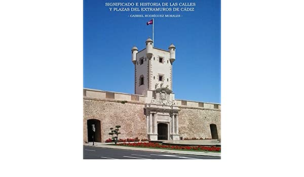 Significado e historia de las calles y plazas del extramuros ...