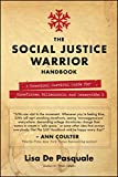 Book cover from The Social Justice Warrior Handbook: A Practical Survival Guide for Snowflakes, Millennials, and Generation Z by Lisa De Pasquale