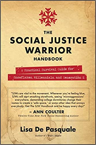 the social justice warrior handbook a practical survival guide for