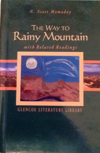 The way to Rainy Mountain: With related readings (The Glencoe literature library)