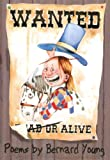 Wanted Alive: Poems by Bernard Young