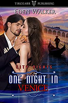 One Night in Venice: City Nights Series: #32 by [Walker, Eden]