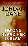 No One Heard Her Scream (No One Series)