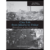 City Life from Jakarta to Dakar: Movements at the Crossroads (Global Realities)