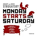 Monday Starts on Saturday Audiobook by Arkady Strugatsky, Boris Strugatsky, Andrew Bromfield - translator, Adam Roberts - foreword Narrated by Ramiz Monsef