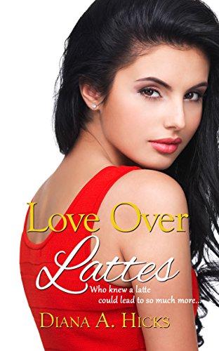 Love Over Lattes (Desert Monsoon Series Book 1)
