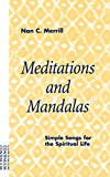 img - for Meditations and Mandalas: Simple Songs for the Spiritual Life by Nan C. Merrill (2001-09-01) book / textbook / text book