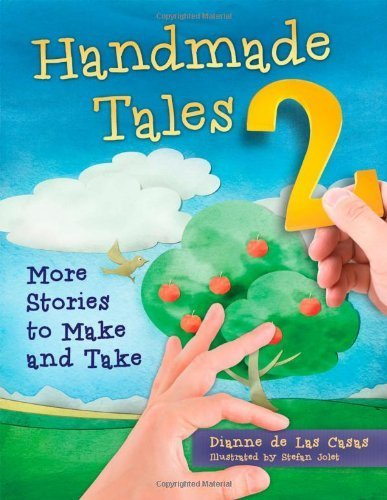 Handmade Tales 2: More Stories to Make and Take by de Las Casas, Dianne (2013) Paperback