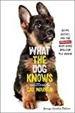 What the Dog Knows Young Readers Edition: Scent, Science, and the Amazing Ways Dogs Perceive the World