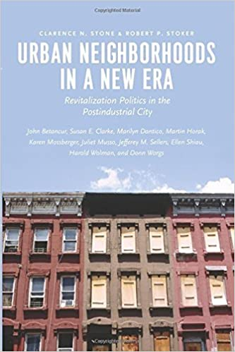Urban Neighborhoods in a New Era: Revitalization Politics in the Postindustrial City by Clarence N. Stone (2015-09-18)