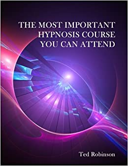 The Most Important Hypnosis Course You Can Attend: Ted
