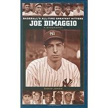 Joe DiMaggio: A Biography (Baseball's All-Time Greatest Hitters) by David Jones (2004-10-30)
