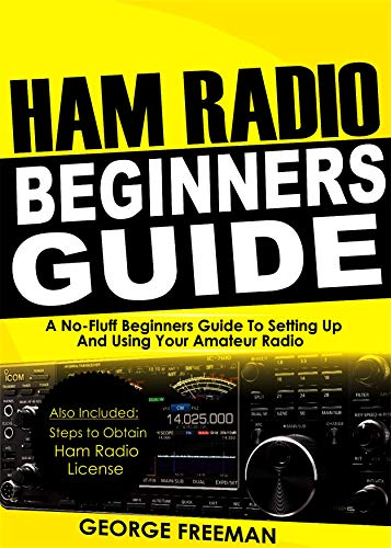 Ham Radio Beginners Guide: A No-Fluff Beginner's Guide To Setting Up And...