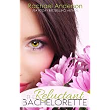 The Reluctant Bachelorette (A Romantic Comedy)