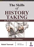 The Skills of History Taking (For Medical Students and Practitioners)