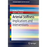 Arterial Stiffness: Implications and Interventions (SpringerBriefs in Physiology)