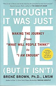 I Thought It Was Just Me (but it isn't): Telling the Truth About Perfectionism, Inadequacy, and Power [Paperback]