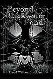 Beyond Blackwater Pond, David William Stricklen, 1425767923