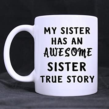 New Year/Christmas Day Sisters Gifts Funny Saying My Sister Has An Awesome  Sister True