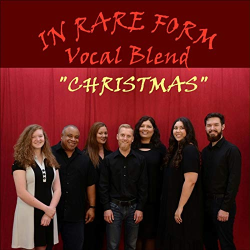 In Rare Form Vocal Blend - In Rare Form Vocal Blend ''Christmas'' 2018