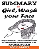 #9: Summary of Girl, Wash Your Face: Stop Believing the Lies About Who You Are so You Can Become Who You Were Meant To Be By Rachel Hollis