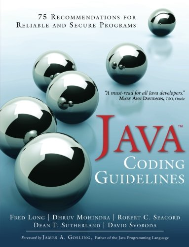 Java Coding Guidelines: 75 Recommendations for Reliable and Secure Programs (SEI Series in Software Engineering)