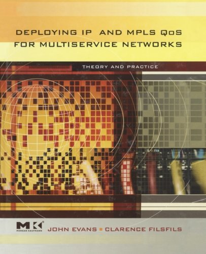 Deploying IP and MPLS QoS for Multiservice Networks: Theory & Practice PDF