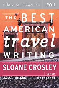 The Best American Travel Writing 2011: The Best American Series (The Best American Series ®)