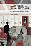 Mary Fedden and Julian Trevelyan - Life & Art by the River Thames by Manser, Jose (2012) Hardcover