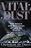 img - for Vital Dust: The Origin And Evolution Of Life On Earth by De Duve, Christian (1995) Paperback book / textbook / text book