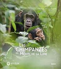 Les chimpanzés des Monts de la Lune par Jean-Michel Krief