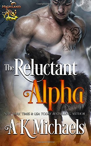 Download Highland Wolf Clan, Book 1, The Reluctant Alpha (Volume 1) pdf epub
