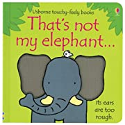 That's Not My Elephant...(Usborne Touchy-Feely Books)