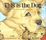 This Is the Dog, Sheryl McFarlane, 1550418068