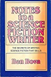 Notes to a Science Fiction Writer: The Secrets of Writing Science Fiction that Sells