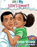 Am I My Sister's Keeper?: Caleb Learns a Lesson (The Williams Clan) (Volume 1)