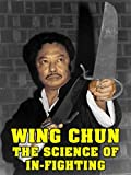 Wing Chun the Science of In-Fighting