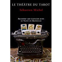 Le theatre du tarot (French Edition)