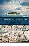 Das Geheimnis der Schatzinsel: Robert Louis Stevenson und die Kokosinsel - einem Mythos auf der Spur
