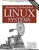 Building Embedded Linux Systems, Yaghmour, Karim and Masters, Jon, 0596529686
