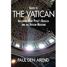Guide to the Vatican: Including Saint Peter's Basilica and the Vatican Museums