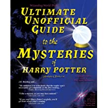 Ultimate Unofficial Guide to the Mysteries of Harry Potter (Analysis of Books 1-4): Bk. 1-4