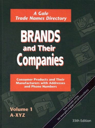 Brands and Their Companies (A Gale Trade Names Directory, A-XYZ, Volume 1: Company Listings, Volume 2)