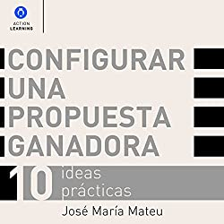 Configurar una Propuesta Ganadora [Set up a Winning Proposal]