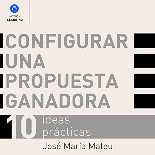 configurar-una-propuesta-ganadora-set-up-a-winning-proposal-10-ideas-prcticas-10-practical-ideas