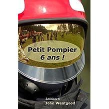 Petit Pompier de 6 ans (French Edition)