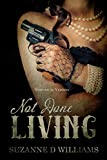 Not Done Living: Historical Version